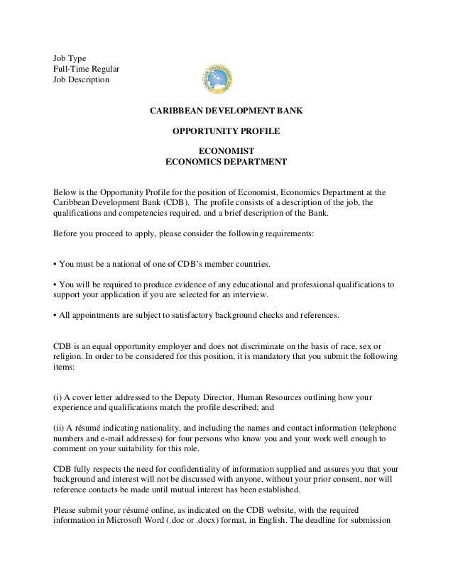 Job Type Full Time Regular Job Description CARIBBEAN DEVELOPMENT BANK  OPPORTUNITY PROFILE ECONOMIST ECONOMICS DEPARTMENT ...