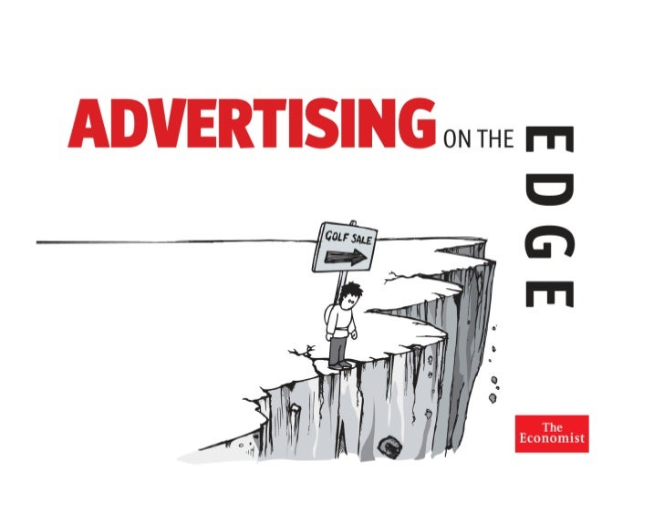 "advertising on the edge the economist """"in a recession, budgets get cut cut cut cut cut snip cut cut cut cut chop cut snip..."