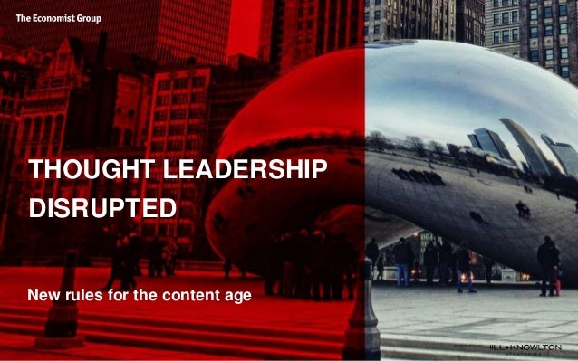 THOUGHT LEADERSHIP DISRUPTED New rules for the content age