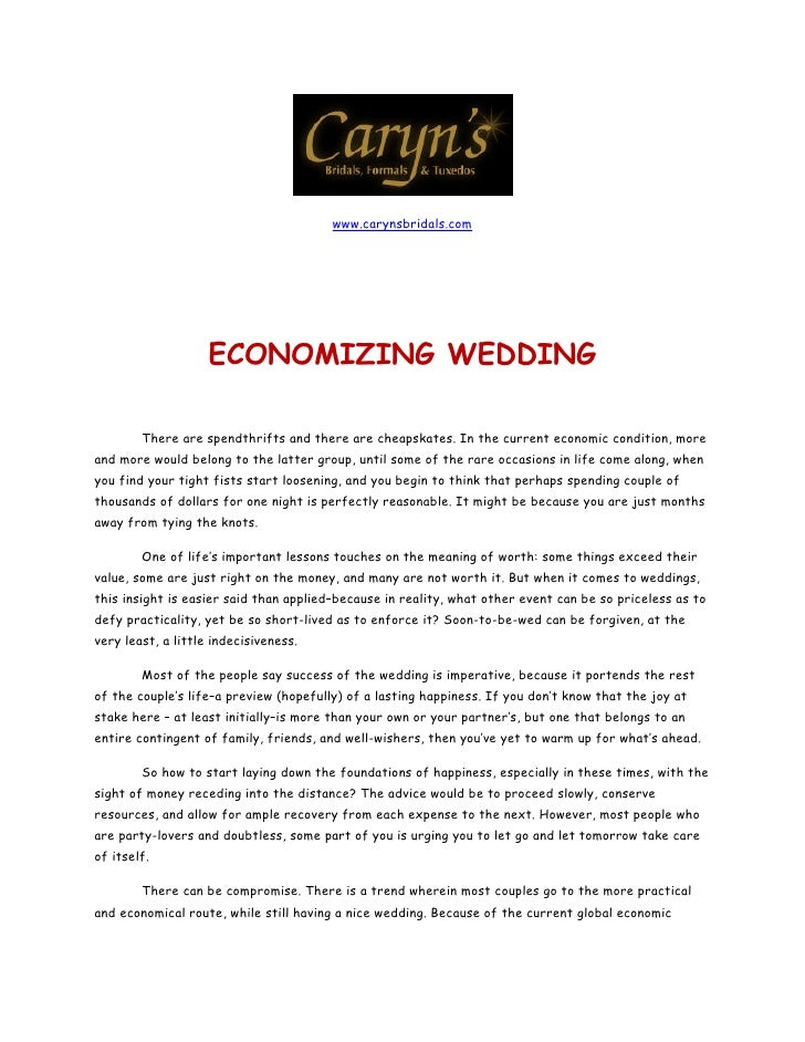 www.carynsbridals.com                            ECONOMIZING WEDDING          There are spendthrifts and there are cheaps...