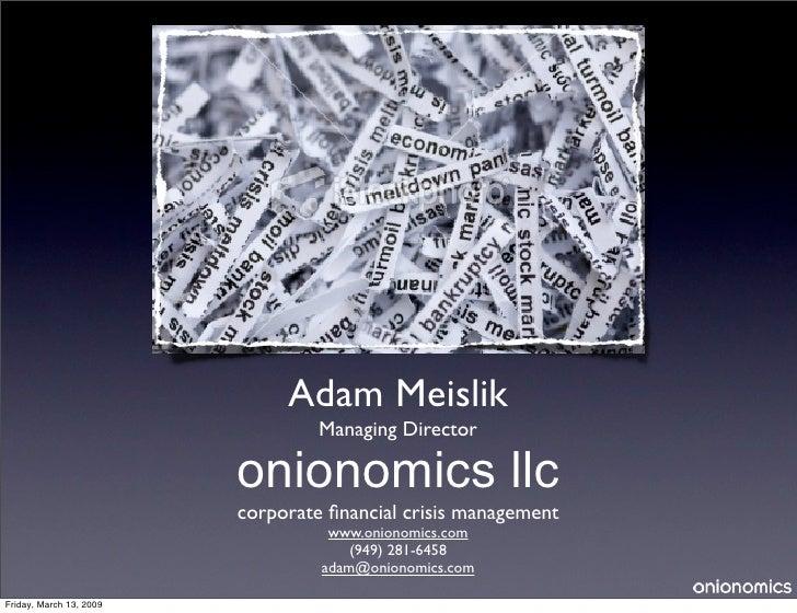 Adam Meislik                                  Managing Director                         onionomics llc                    ...