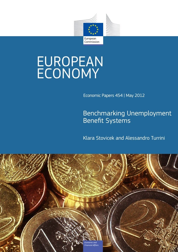 EUROPEANECONOMY     Economic Papers 454 | May 2012     Benchmarking Unemployment     Benefit Systems     Klara Stovicek and...