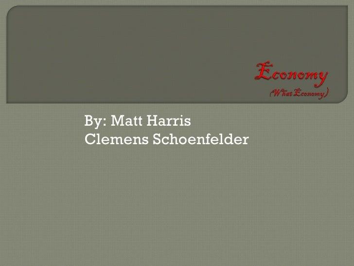 By: Matt Harris Clemens Schoenfelder