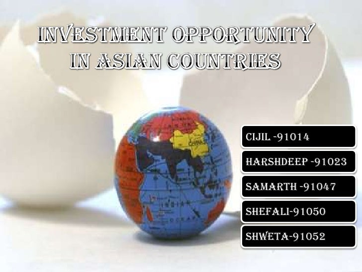 Investment opportunity in asian countries<br />