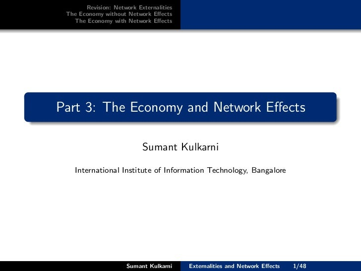 Revision: Network Externalities The Economy without Network Effects   The Economy with Network EffectsPart 3: The Economy an...