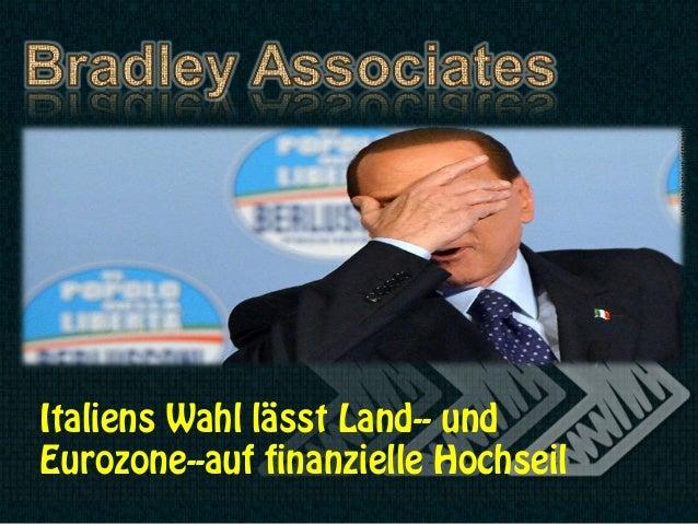 Italiens Wahl lässt Land-- undEurozone--auf finanzielle Hochseil
