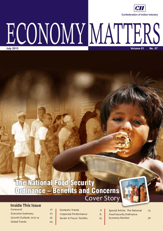 ECONOMYMATTERSVolume 01 No. 07July 2013 Inside This Issue The National Food Security Ordinance – Benefits and Concerns Cov...