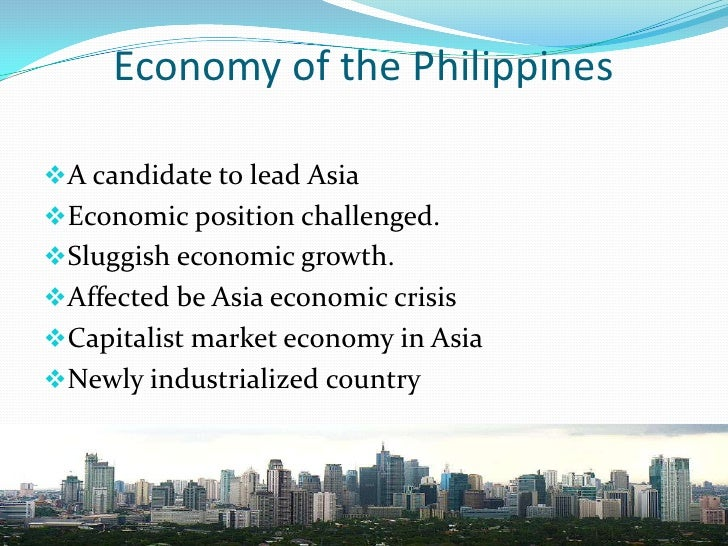 economy of the philippines Economy of the philippines the philippines has seen consistent and upward growth over the last decade sensible political governance and economic policy along with.