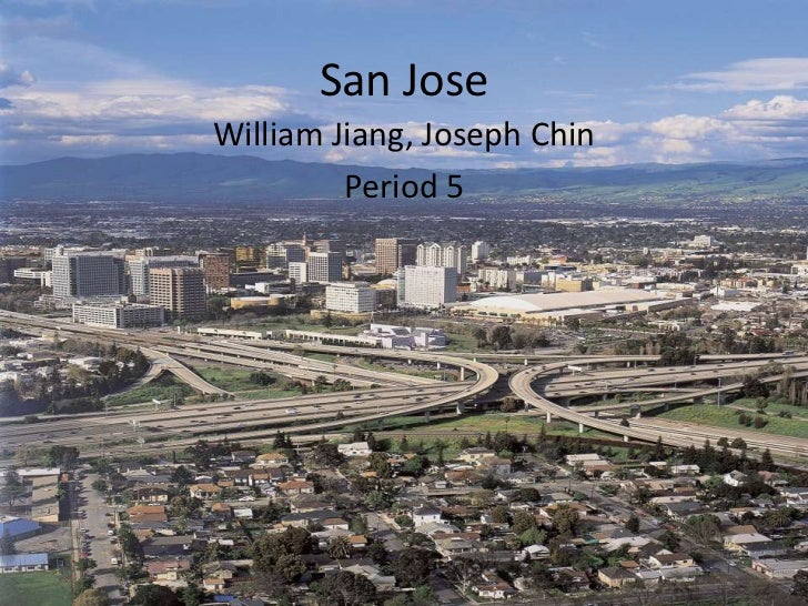 San Jose<br />William Jiang, Joseph Chin<br />Period 5<br />