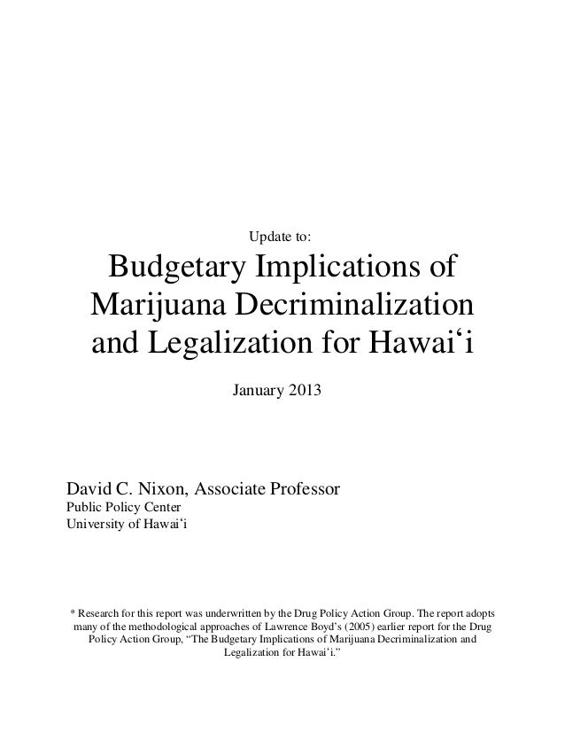 Update to:     Budgetary Implications of    Marijuana Decriminalization    and Legalization for Hawai#i                   ...