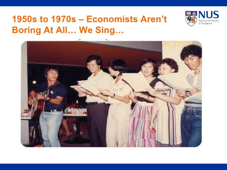 1950s to 1970s – Economists Aren't Boring At All… We Sing…