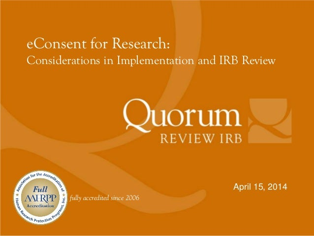 fully accredited since 2006 April 15, 2014 eConsent for Research: Considerations in Implementation and IRB Review