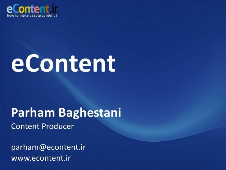 eContent Parham Baghestani Content Producer  parham@econtent.ir www.econtent.ir