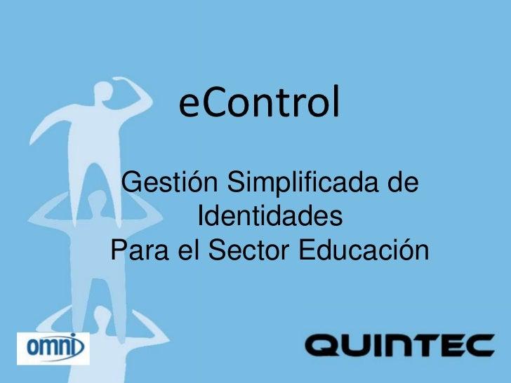 eControl Gestión Simplificada de       IdentidadesPara el Sector Educación