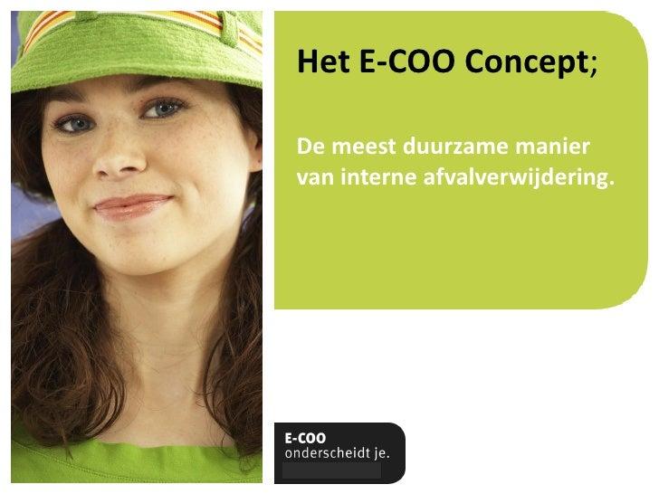 Het E-COO Concept;  De meest duurzame manier van interne afvalverwijdering.