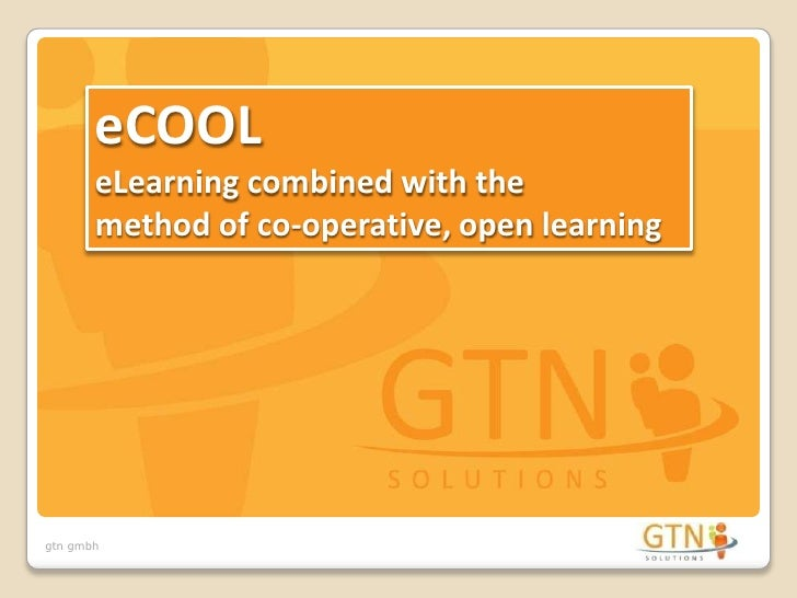 eCOOLeLearning combinedwiththemethodofco-operative, open learning<br />