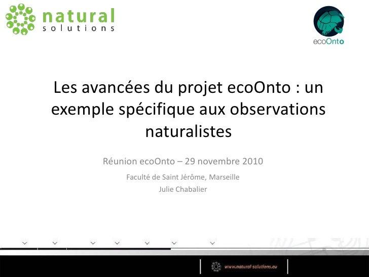 Les avancées du projet ecoOnto : unexemple spécifique aux observations           naturalistes      Réunion ecoOnto – 29 no...