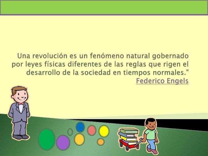 """""""Una revolución es un fenómeno natural gobernado por leyes físicas diferentes de las reglas que rigen el desarrollo de la ..."""