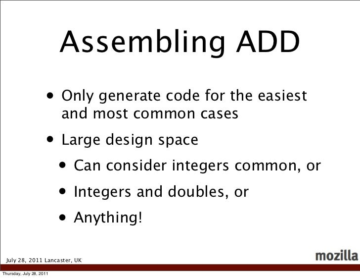 Assembling ADD                     • Only generate code for the easiest                          and most common cases    ...