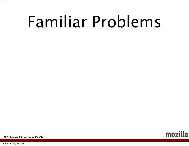 Familiar Problems July 28, 2011 Lancaster, UKThursday, July 28, 2011