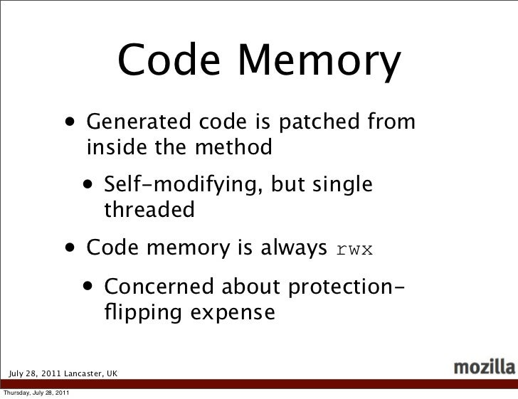 Code Memory                    • Generated code is patched from                          inside the method                ...