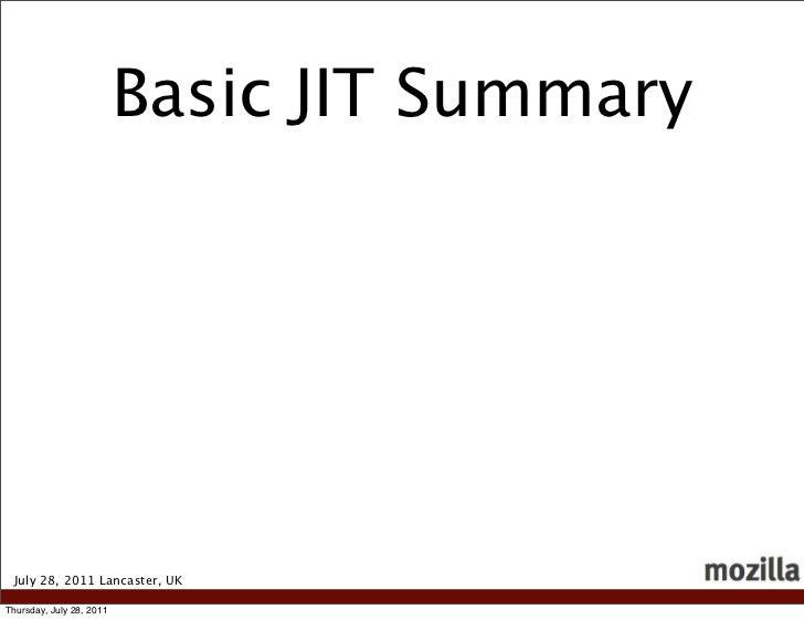 Basic JIT Summary July 28, 2011 Lancaster, UKThursday, July 28, 2011