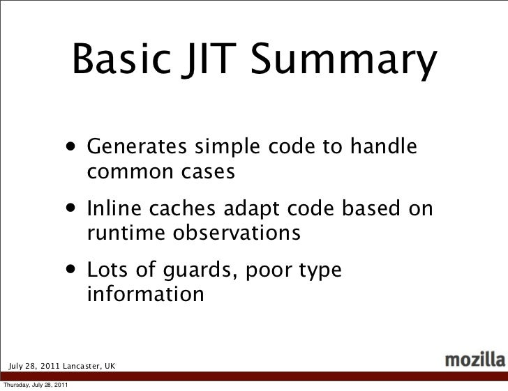 Basic JIT Summary                     • Generates simple code to handle                          common cases             ...