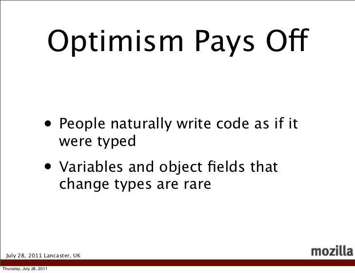 Optimism Pays Off                    • People naturally write code as if it                          were typed           ...