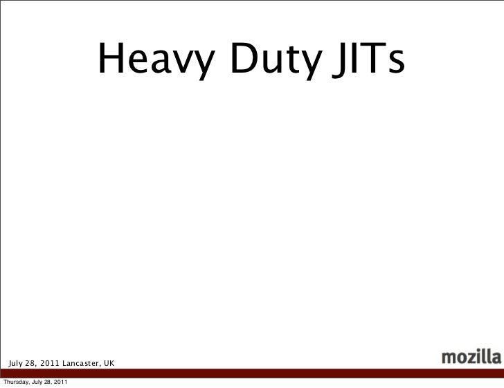 Heavy Duty JITs July 28, 2011 Lancaster, UKThursday, July 28, 2011