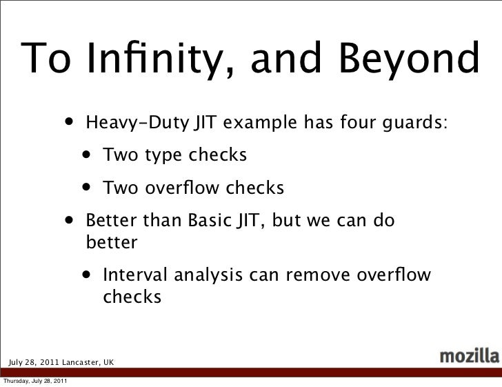 To Infinity, and Beyond                     •    Heavy-Duty JIT example has four guards:                          •   Two t...