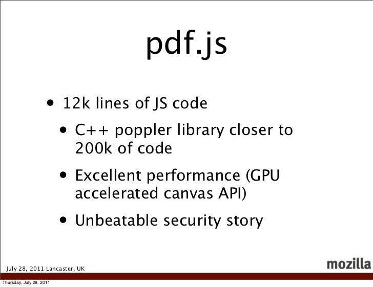 pdf.js                    • 12k lines of JS code                     • C++ poppler library closer to                      ...