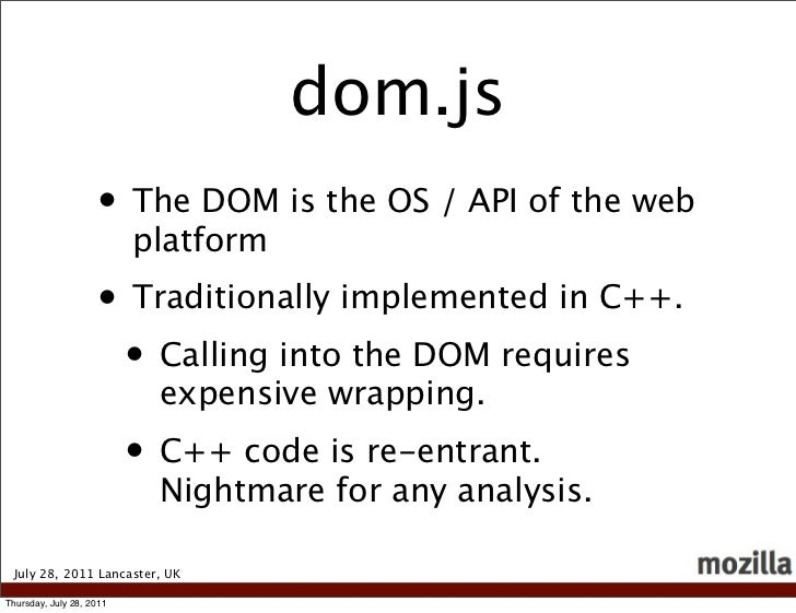 dom.js                    • The DOM is the OS / API of the web                          platform                    • Trad...