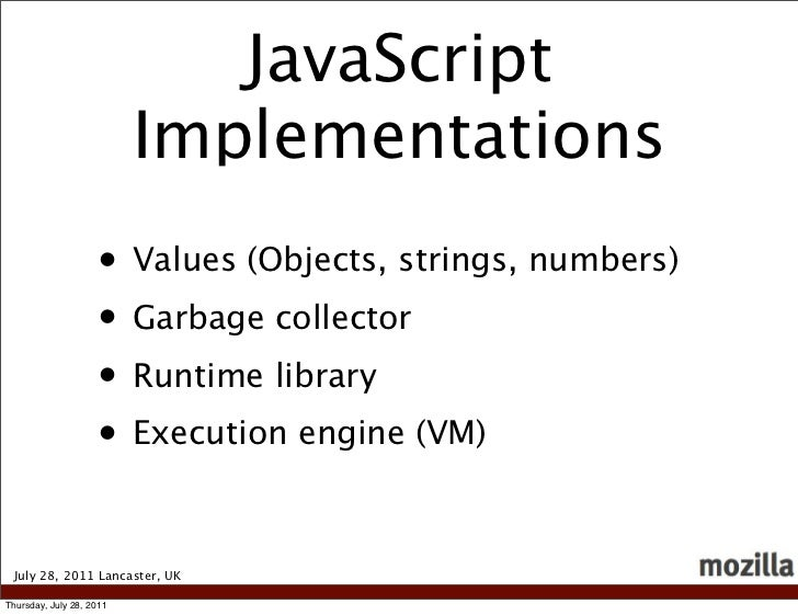 JavaScript                          Implementations                    • Values (Objects, strings, numbers)               ...
