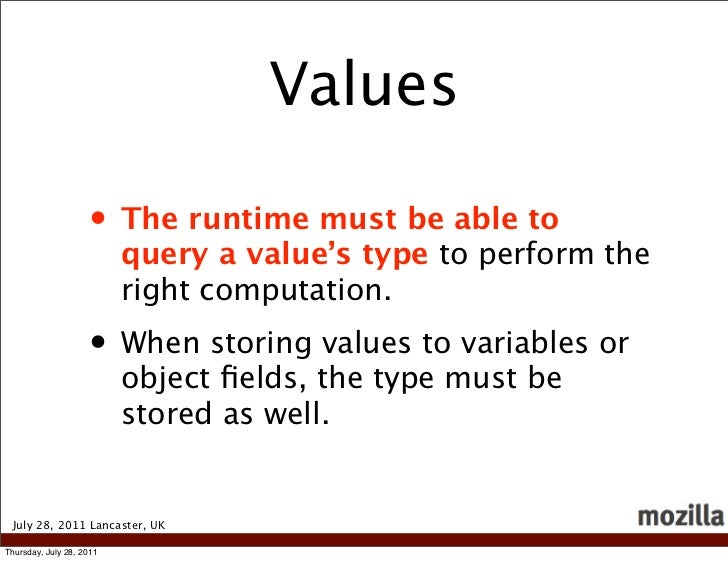 Values                    • The runtime must be able to                          query a value's type to perform the      ...