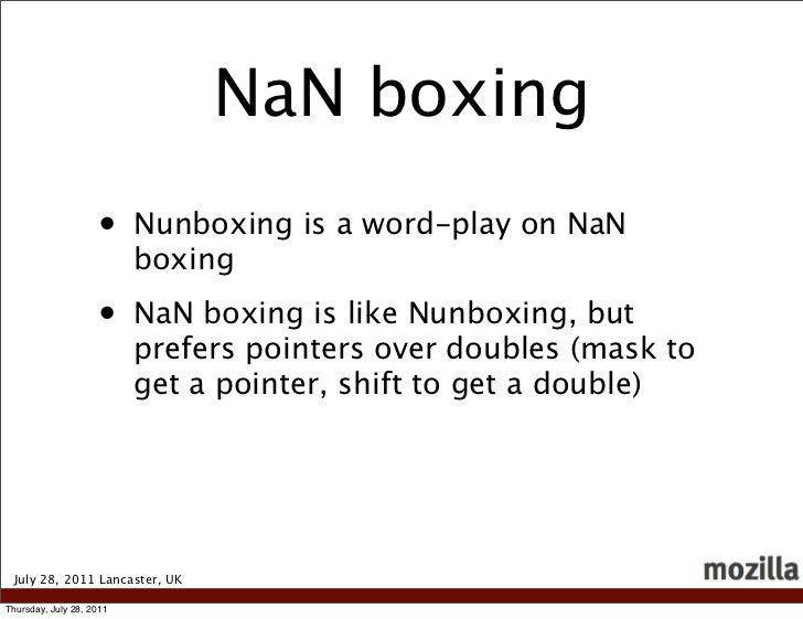 NaN boxing                    •     Nunboxing is a word-play on NaN                          boxing                    •  ...