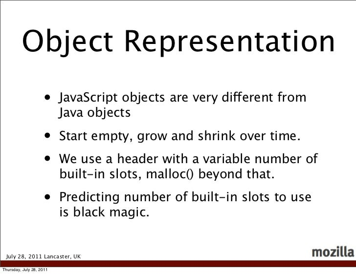 Object Representation                    •     JavaScript objects are very different from                          Java ob...