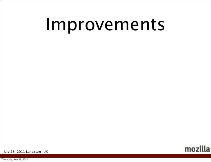 Improvements July 28, 2011 Lancaster, UKThursday, July 28, 2011