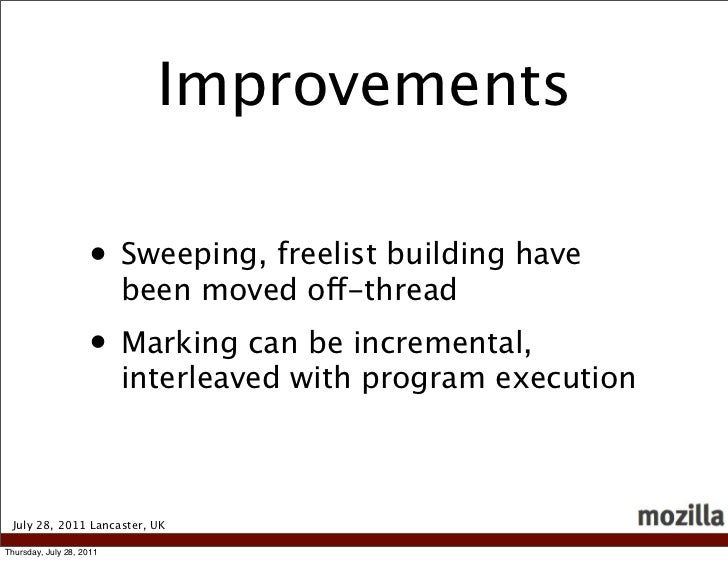 Improvements                    • Sweeping, freelist building have                          been moved off-thread         ...