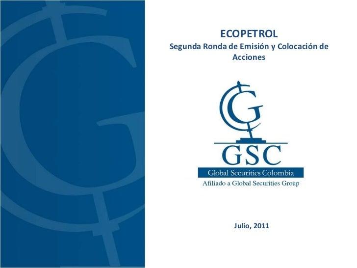ECOPETROLSegunda Ronda de Emisión y Colocación de               Acciones                Julio, 2011