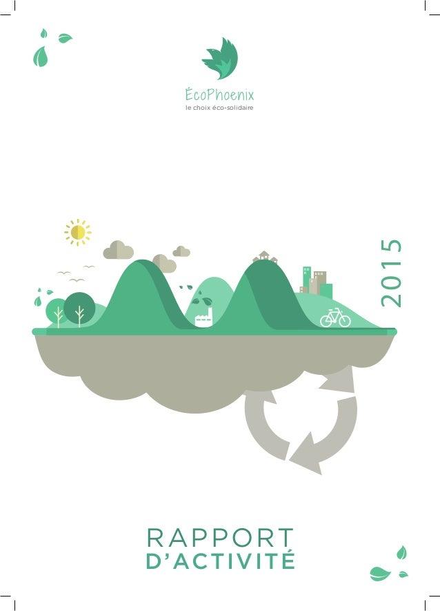 2015 ÉcoPhoenix le choix éco-solidaire RAPPORT D'ACTIVITÉ