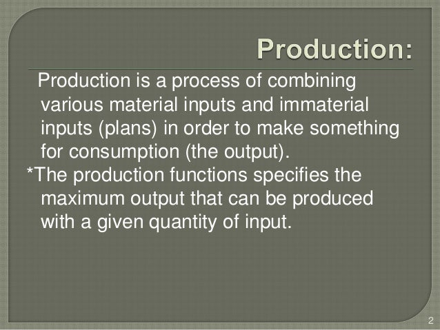 Production and Factors of Production Slide 2