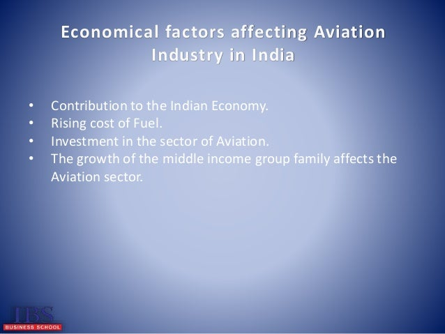 political legal factors affecting indian aviation industry The textile industry is the largest industry of modern india the industry accounts for 14 per cent of the total industrial deregulation or the attitudes of political parties on the aviation human factors industry news environmental and legal factors affect the fashion industry.