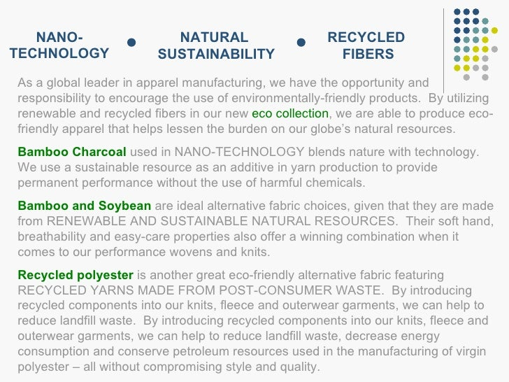 NANO- TECHNOLOGY As a global leader in apparel manufacturing, we have the opportunity and responsibility to encourage the ...