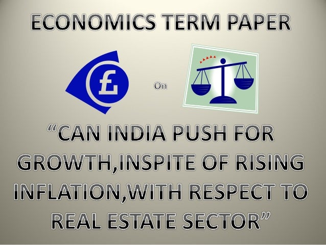 SUBJECT MATTERS•INFLATION IN INDIA•REAL ESTATE SECTOR IN INDIAINFLATION: Increase in price level of goods and services, as...