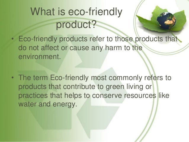 What Is Eco >> Ecofriendly Products