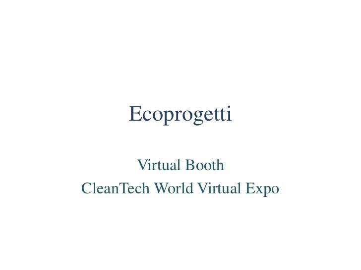 Ecoprogetti       Virtual BoothCleanTech World Virtual Expo