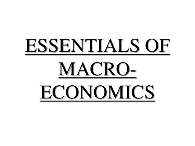 ESSENTIALS OF   MACRO- ECONOMICS