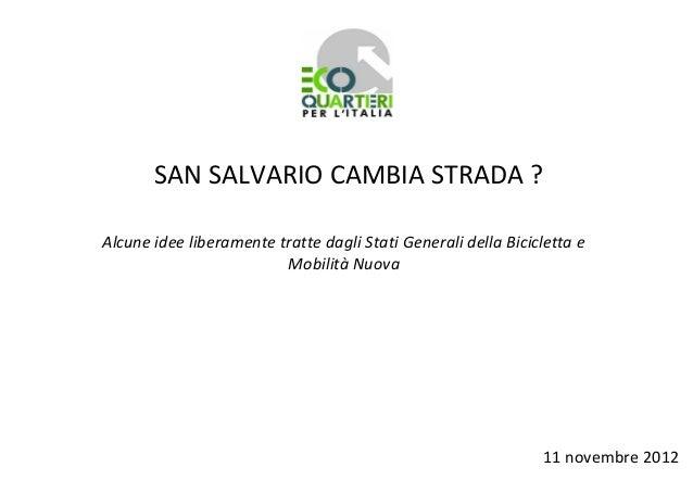 SAN SALVARIO CAMBIA STRADA ?Alcune idee liberamente tratte dagli Stati Generali della Bicicletta e                        ...