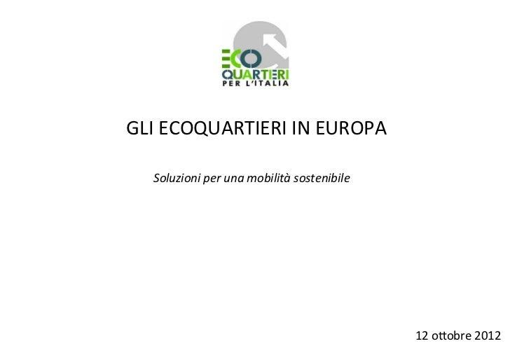 GLI ECOQUARTIERI IN EUROPA    Soluzioni per una mobilità sostenibile                                    ...