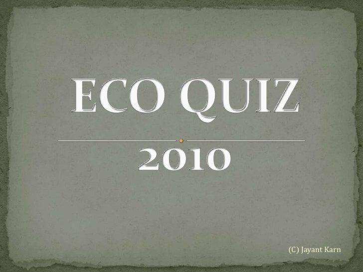 ECO QUIZ 2010<br />(C) Jayant Karn<br />